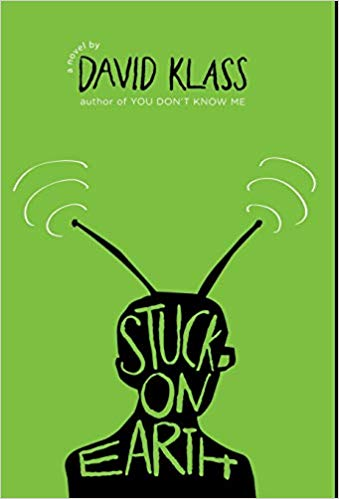 Stuck on Earth / David Klass