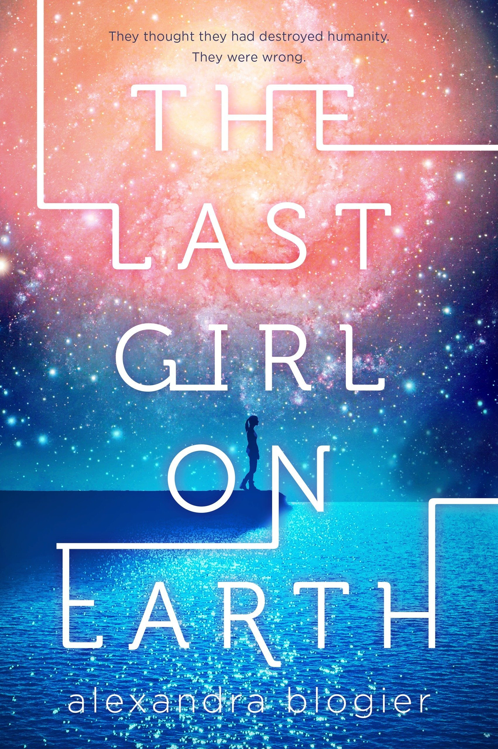 The last girl on Earth / Alexandra Blogier