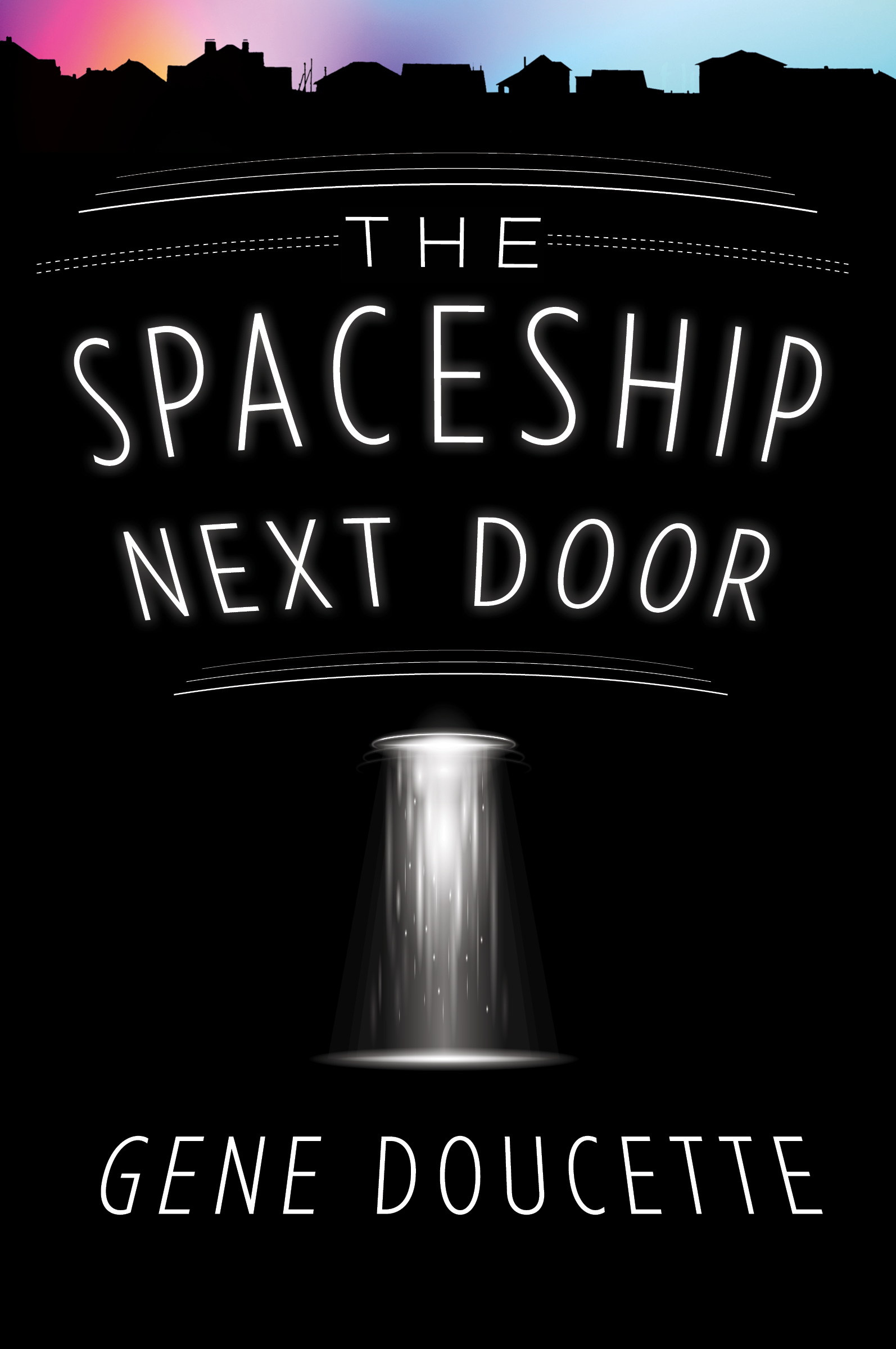The spaceship next door / Gene Doucette
