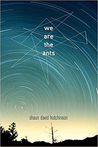 We are the ants / Shaun David Hutchinson