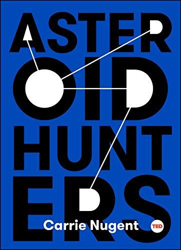 Asteroid hunters / Carrie Nugent ; illustrations by Mike                Lemanski.