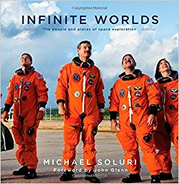 Infinite worlds : the people and places of space exploration /                Michael Robert Soluri ; foreword by John Glenn.