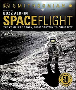 Spaceflight : the complete story, from Sputnik to Curiosity /                Giles Sparrow ; foreword by Buzz Aldirn