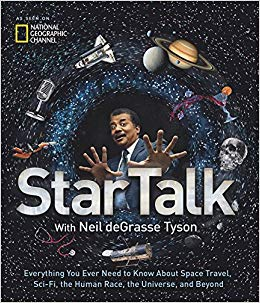 Startalk : everything you ever need to know about space travel,                sci-fi, the human race, the universe, and beyond / with Neil                deGrasse Tyson.