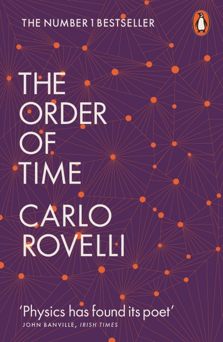 The order of time / Carlo Rovelli ; translated by Erica Segre and                Simon Carnell.