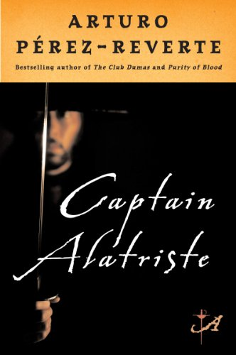 Captain Alatriste / Arturo Perez-Reverte ; translated from the                Spanish by Margaret Sayers Peden