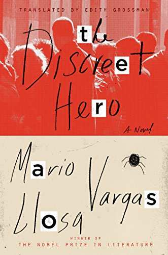 The discreet hero / Mario Vargas Llosa ; translated from the                Spanish by Edith Grossman