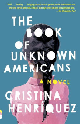 The book of unknown Americans / Cristina Henríquez.
