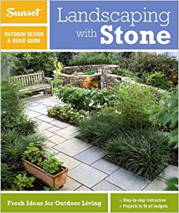 Landscaping with stone : a Sunset outdoor design & build guide /  by Tom Wilhite and the editors of Sunset.