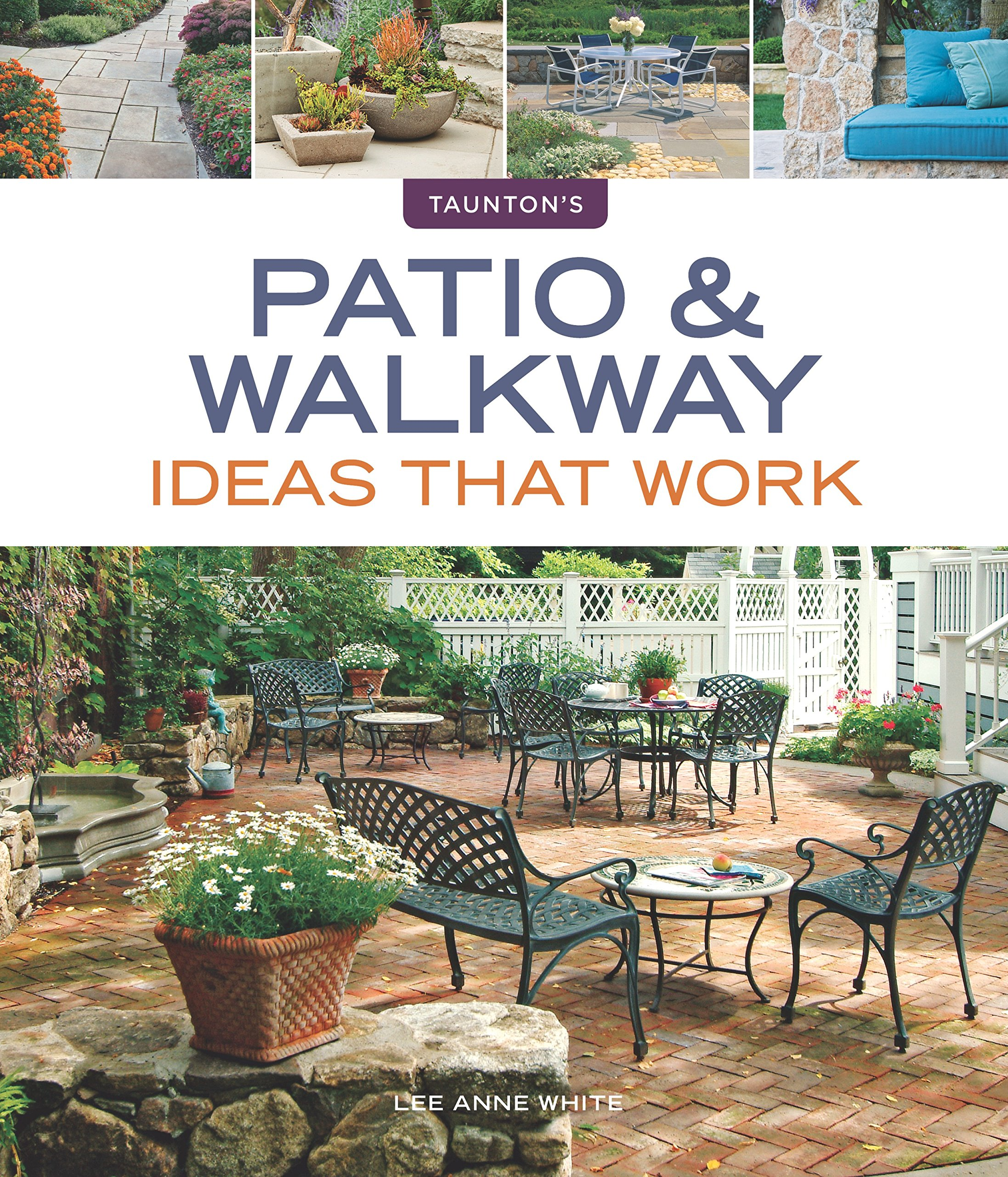 Patio & walkway ideas that work / Lee Anne White