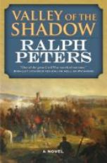Valley of the shadow / Ralph Peters ; maps by George Skoch