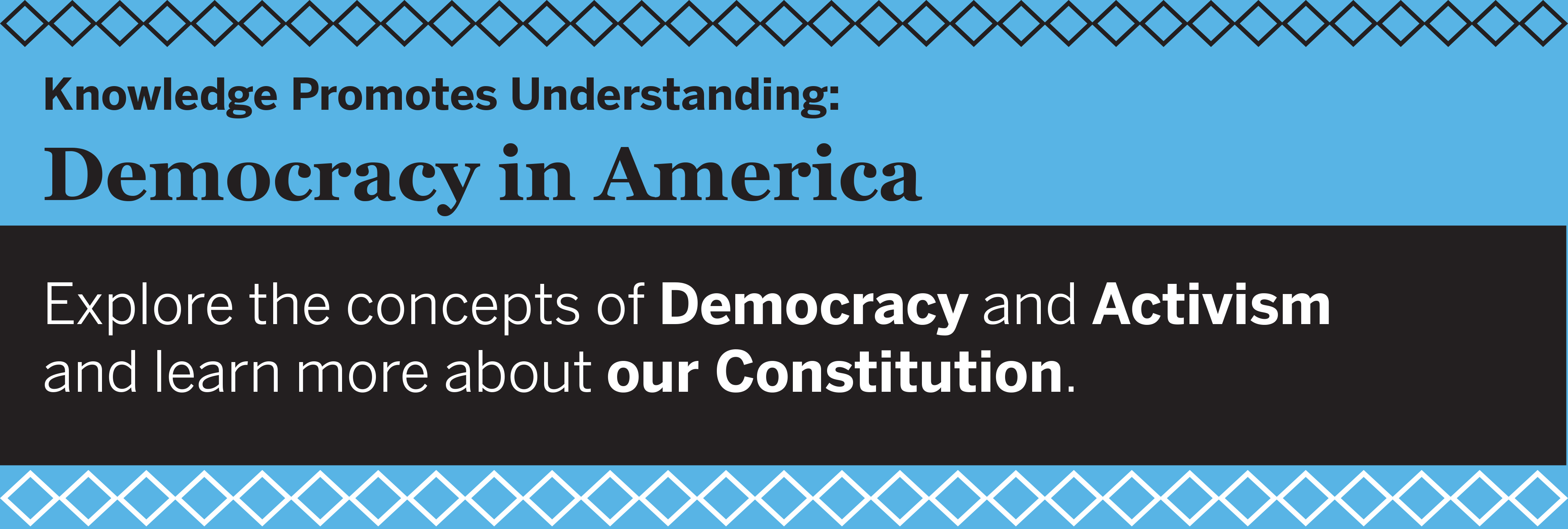 Knowledge Promotes Understanding: Democracy in America