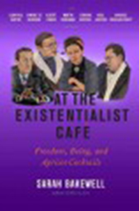 At the existentialist café : freedom, being, and apricot                cocktails with Jean-Paul Sartre